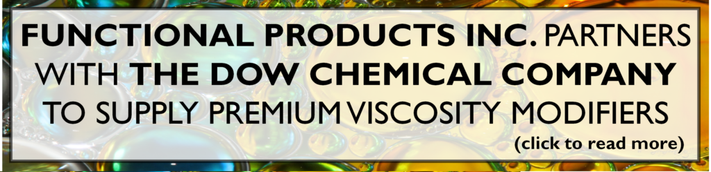 Functional Products Inc. partners with The DOW Chemical Company to supply premium viscosity modifiers.